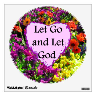BEAUTIFUL FLORAL LET GO AND LET GOD PHOTO WALL STICKER