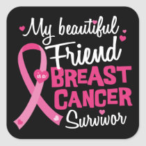 Beautiful Friend Breast Cancer Survivor Square Sticker