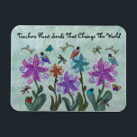 "Beautiful Garden Teachers Magnets<br><div class=""desc"">Graphic illustration of colorful flowers,  birds,  butterflies,  dragonflies,  and ladybugs.  Customize this design with names or message for a unique gift.  Artwork by Magins Creations.</div>"