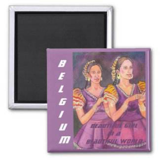 Beautiful Girl in a Beautiful World, Belgium Magne 2 Inch Square Magnet