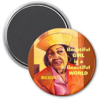 Beautiful GIRLin a Beautiful WORLD, Mexico Magnet