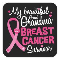 Beautiful Great Grandma Breast Cancer Survivor Square Sticker