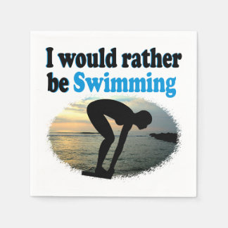 BEAUTIFUL I WOULD RATHER BE SWIMMING GIRL DESIGN PAPER NAPKIN