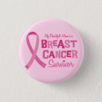 Beautiful Mom Breast Cancer Survivor Buttons
