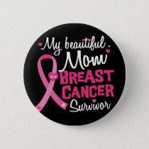 Beautiful Mom Breast Cancer Survivor Daughter Son Button