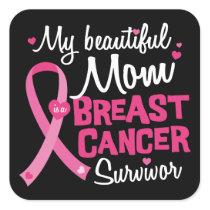 Beautiful Mom Breast Cancer Survivor Daughter Son Square Sticker