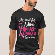 Beautiful Mom Breast Cancer Survivor Daughter Son T-Shirt