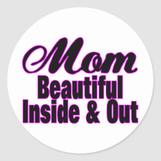 Beautiful Mom Inside & Out Classic Round Sticker