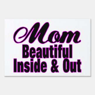 Beautiful Mom Inside & Out Sign
