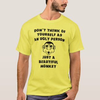 Beautiful Monkey Funny T-Shirt Humor