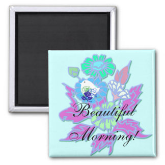 Beautiful Morning! Magnet