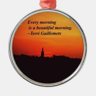 Beautiful Mornings Metal Ornament