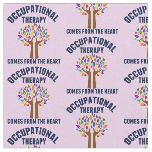 Beautiful Occupational Therapy Quote Fabric