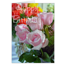 Beautiful pink roses birthday card
