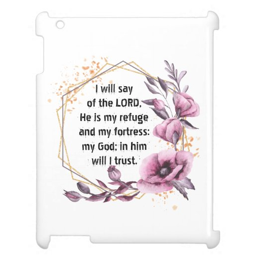 Beautiful Psalm 91 Floral Case for the iPad