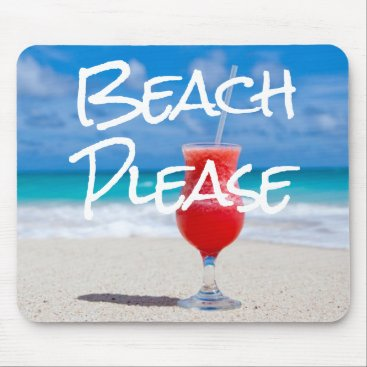 Beach Themed Beautiful Sandy Beach Please Red Daiquiri Drink Mouse Pad