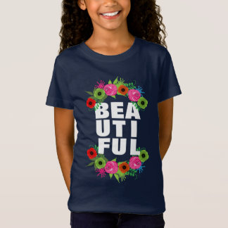 Beautiful Text And Summer Flowers Pretty Graphic T-Shirt