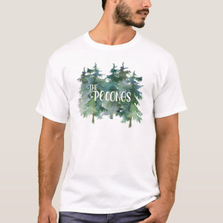 Beautiful watercolor Pine Trees with The Poconos T-Shirt