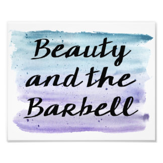Beauty and the Barbell Photo Print