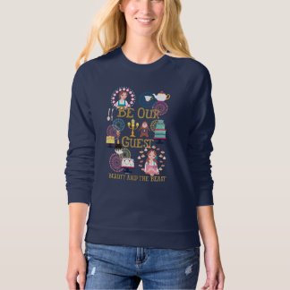 Beauty And The Beast   Be Our Guest Sweatshirt