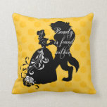 "Beauty And The Beast | Beauty is Found Within Throw Pillow<br><div class=""desc"">This beautiful graphic features your favorite Disney couple,  Beauty and the Beast. This silhouette features the saying,  &quot;beauty is found within&quot; in an elegant script font.</div>"