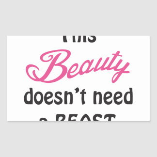 Beauty Doesnt Need A Beast Rectangular Sticker