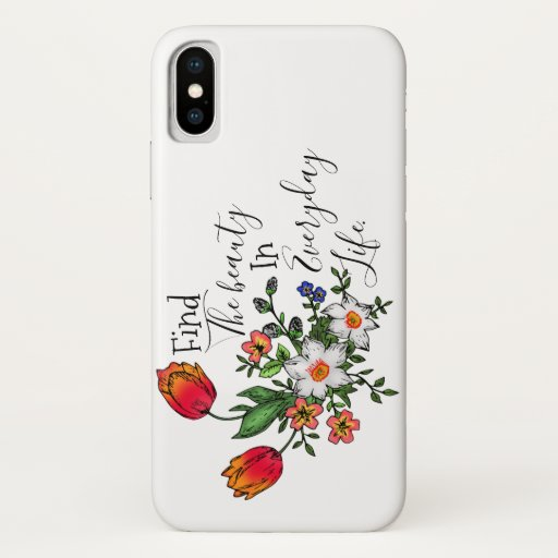Beauty Every Day iPhone X Case