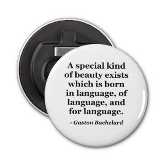 Beauty exists born in language Quote Bottle Opener