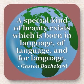 Beauty exists born in language Quote. Globe Drink Coaster