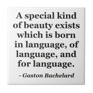 Beauty exists born in language Quote Tile