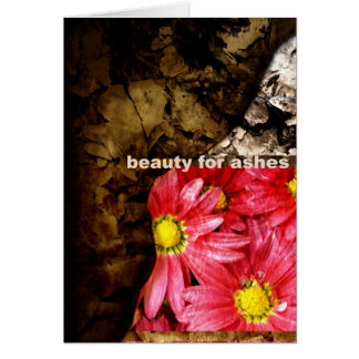 Beauty For Ashes Card