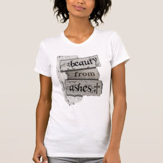 Beauty From Ashes Christian Woman of Faith T-Shirt