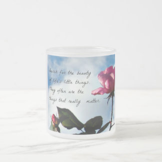 Beauty in life's little things. frosted glass coffee mug