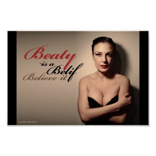 Beauty is a Belief - What´s your idea of Beautiful Poster