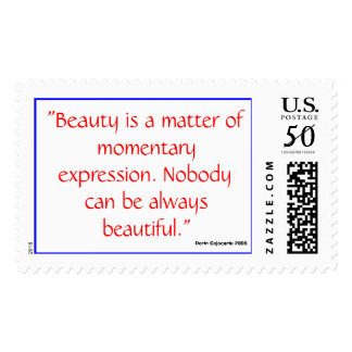Beauty is a matter of momentary expression... postage