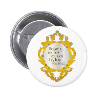 Beauty is eternity gazing at itself in a mirror. pinback buttons