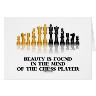 Beauty Is Found In The Mind Of The Chess Player Greeting Card
