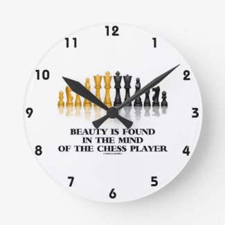 Beauty Is Found In The Mind Of The Chess Player Round Wallclock