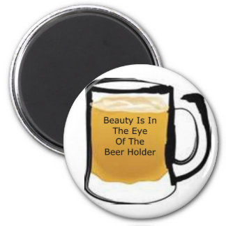 Beauty is in the Eye of the Beer Holder 2 Inch Round Magnet