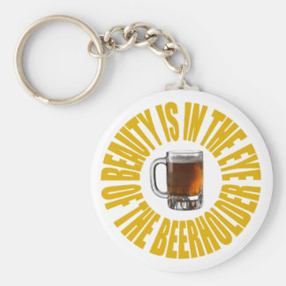 Beauty Is In The Eye Of The Beerholder Basic Round Button Keychain