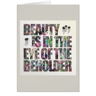 Beauty Is In The Eye of The Beholder Card