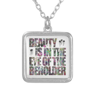 Beauty Is In The Eye of The Beholder Pendants