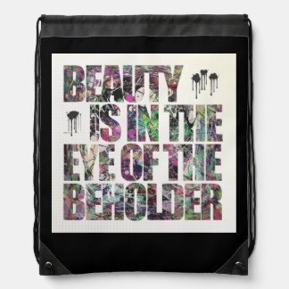 Beauty Is In The Eye of The Beholder Drawstring Bags