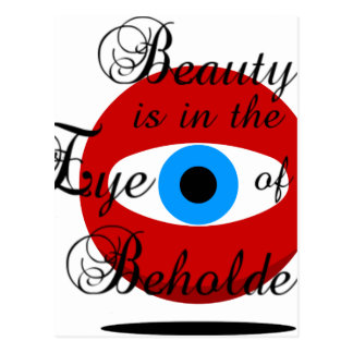 Beauty is in the eye of the Beholder. Postcard