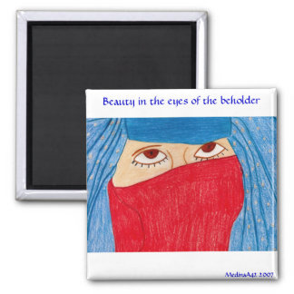 Beauty is  in the eyes of the beh... 2 inch square magnet