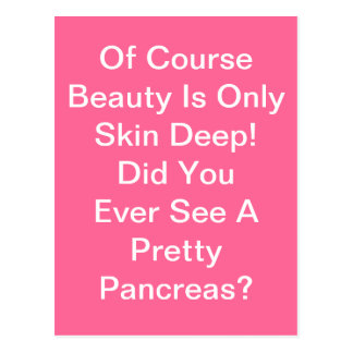 Beauty Is Skin Deep Ever See Pretty Pancreas Postcard