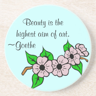 Beauty is the highest aim of art coaster