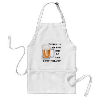 Beauty is the in eye of the beer holder adult apron
