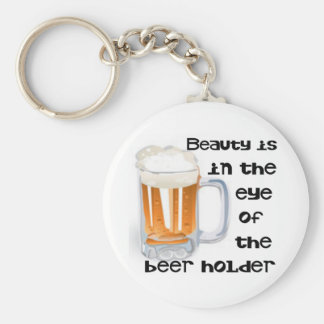 Beauty is the in eye of the beer holder basic round button keychain