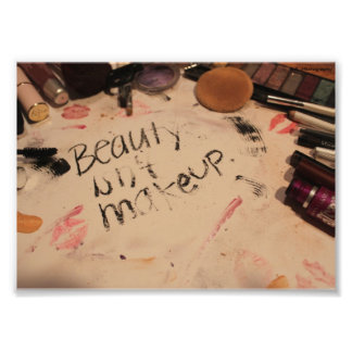 Beauty Isn t Make-up Print Photographic Print